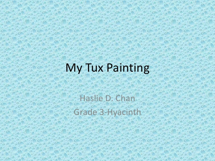 My Tux Painting<br />Haslie D. Chan<br />Grade 3-Hyacinth<br />