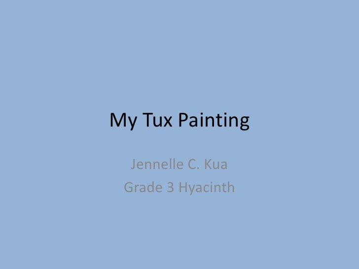 My Tux Painting<br />Jennelle C. Kua<br />Grade 3 Hyacinth<br />