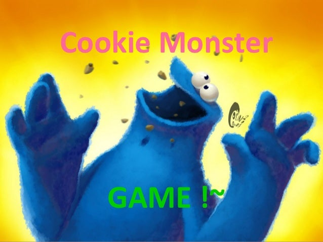 Cookie Monster   GAME !~