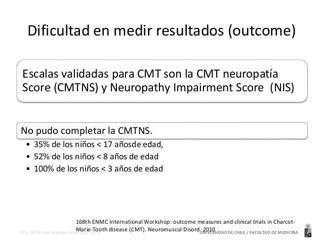 CMTPedS  3 a 20 años  • CMTPedS es un instrumento  estable, confiable como  outcome en niños con CMT  • Permite una valora...