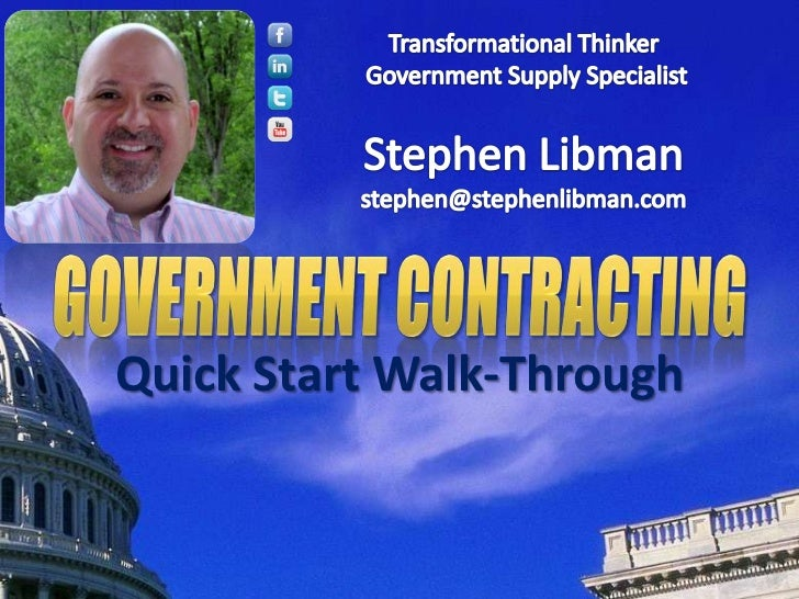 Transformational Thinker <br />Government Supply Specialist<br />Stephen Libmanstephen@stephenlibman.com<br />Government c...