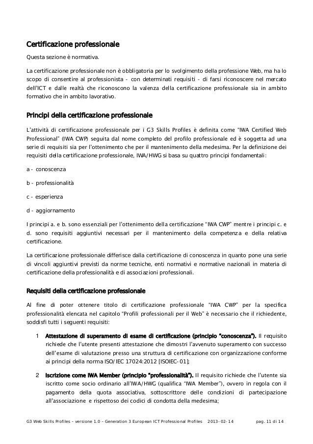 G3 Web Skills Profiles – versione 1.0 – Generation 3 European ICT Professional Profiles 2013-02-14 pag. 11 di 14Certificaz...