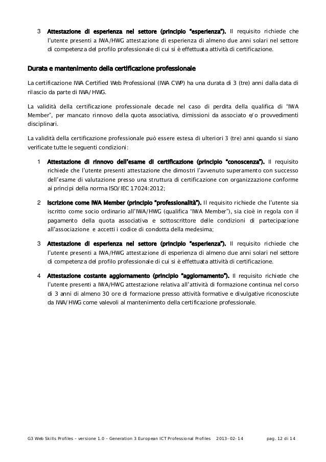 G3 Web Skills Profiles – versione 1.0 – Generation 3 European ICT Professional Profiles 2013-02-14 pag. 12 di 143 Attestaz...