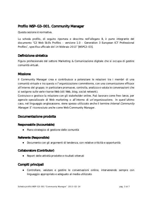 "Scheda profilo WSP-G3-001 ""Community Manager"" 2013-02-14 pag. 3 di 7Profilo WSP-G3-001. Community ManagerQuesta sezione è ..."