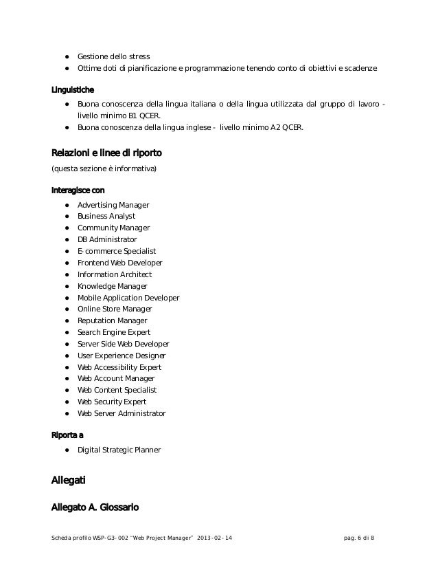 """Scheda profilo WSP-G3-002 """"Web Project Manager"""" 2013-02-14 pag. 6 di 8● Gestione dello stress● Ottime doti di pianificazio..."""