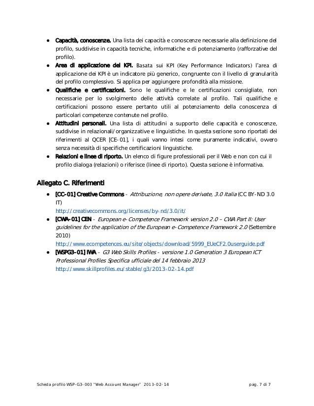 """Scheda profilo WSP-G3-003 """"Web Account Manager"""" 2013-02-14 pag. 7 di 7● Capacità, conoscenze. Una lista dei capacità e con..."""