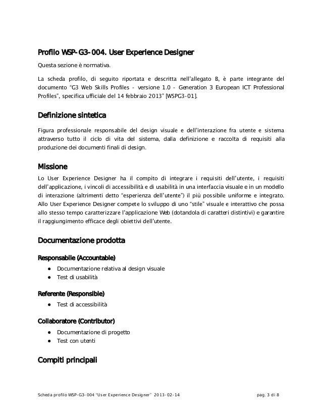 """Scheda profilo WSP-G3-004 """"User Experience Designer"""" 2013-02-14 pag. 3 di 8Profilo WSP-G3-004. User Experience DesignerQue..."""