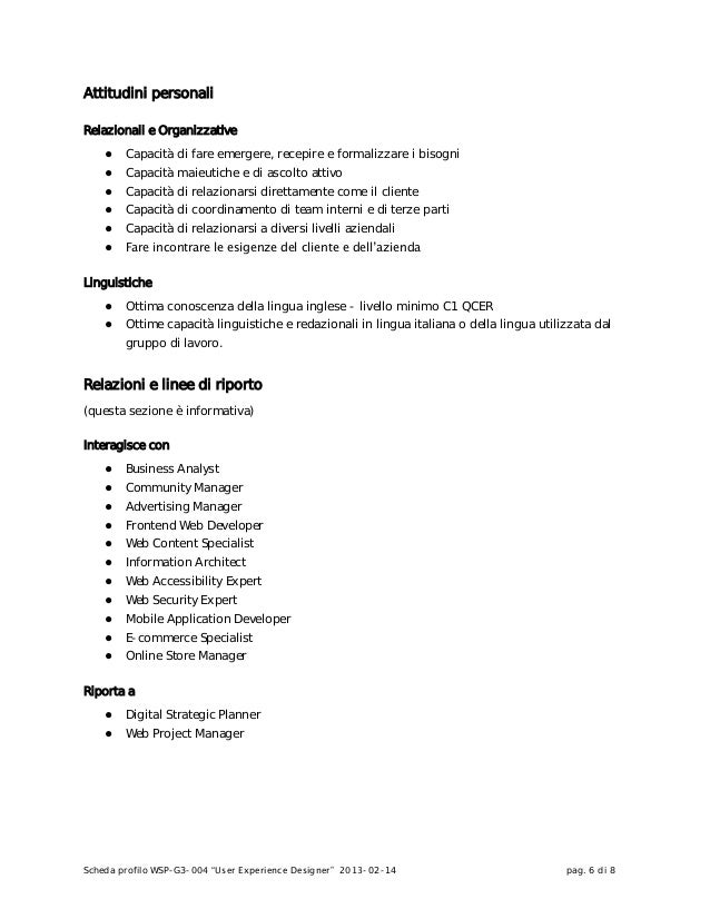 """Scheda profilo WSP-G3-004 """"User Experience Designer"""" 2013-02-14 pag. 6 di 8Attitudini personaliRelazionali e Organizzative..."""