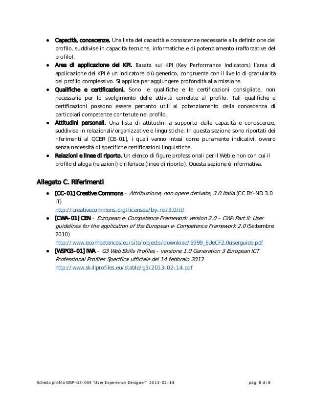 """Scheda profilo WSP-G3-004 """"User Experience Designer"""" 2013-02-14 pag. 8 di 8● Capacità, conoscenze. Una lista dei capacità ..."""