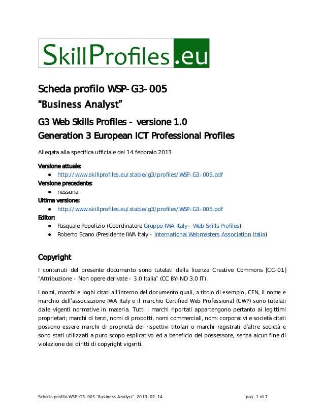 "Scheda profilo WSP-G3-005 ""Business Analyst"" 2013-02-14 pag. 1 di 7Scheda profilo WSP-G3-005""Business Analyst""G3 Web Skill..."