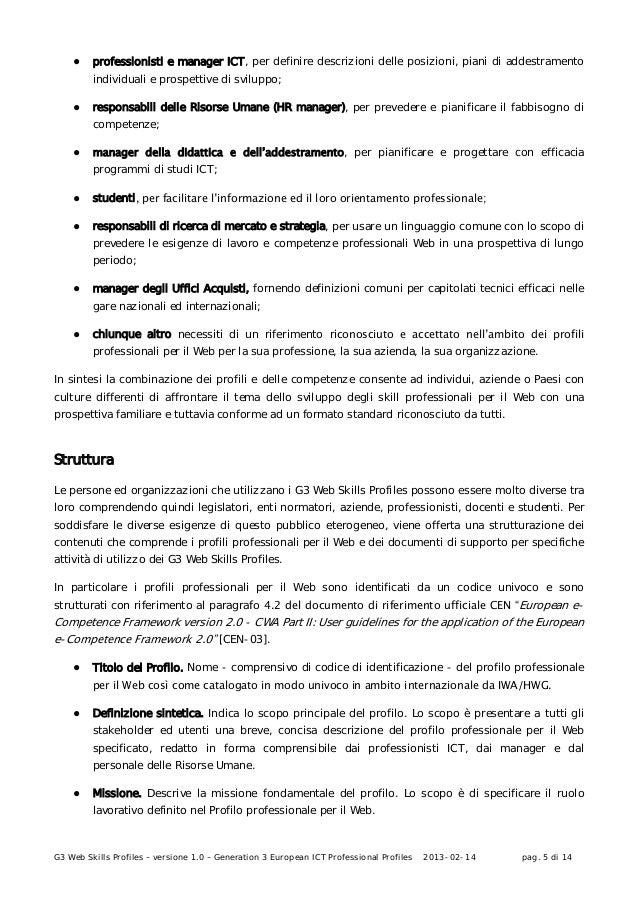 G3 Web Skills Profiles – versione 1.0 – Generation 3 European ICT Professional Profiles 2013-02-14 pag. 5 di 14● professio...