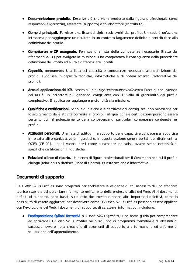 G3 Web Skills Profiles – versione 1.0 – Generation 3 European ICT Professional Profiles 2013-02-14 pag. 6 di 14● Documenta...