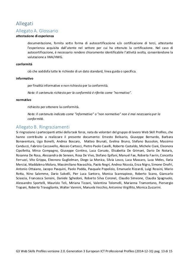 Allegati Allegato A. Glossario attestazione di esperienza documentazione, fornita sotto forma di autocertificazione e/o ce...