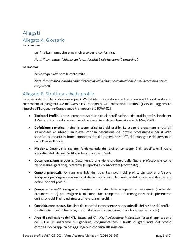 Allegati Allegato A. Glossario informativo per finalità informative e non richiesto per la conformità. Nota: Il contenuto ...