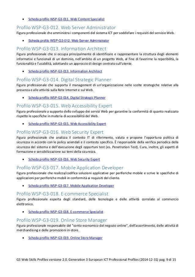 • Scheda profilo WSP-G3-011. Web Content Specialist Profilo WSP-G3-012. Web Server Administrator Figura professionale che ...