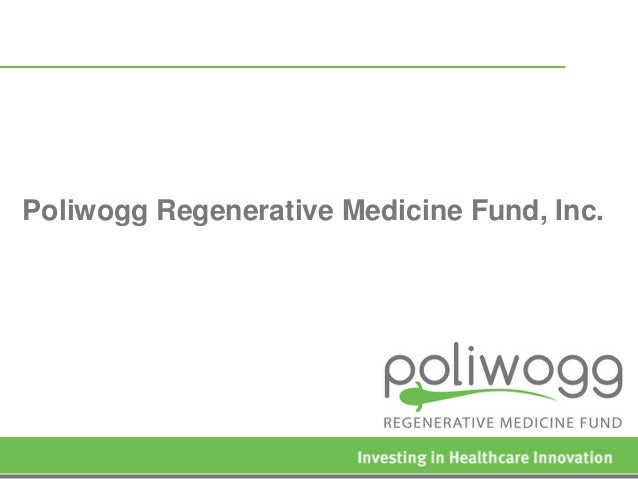 Poliwogg Regenerative Medicine Fund, Inc.