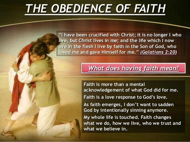 """THE OBEDIENCE OF FAITH """"I have been crucified with Christ; it is no longer I who live, but Christ lives in me; and the lif..."""