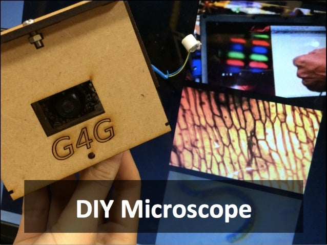 V  .  DIY Microscope í' m?  _ T
