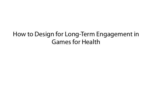 How to Design for Long-Term Engagement in Games for Health