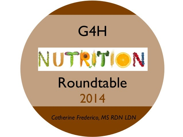 G4H Roundtable 2014 Catherine Frederico, MS RDN LDN