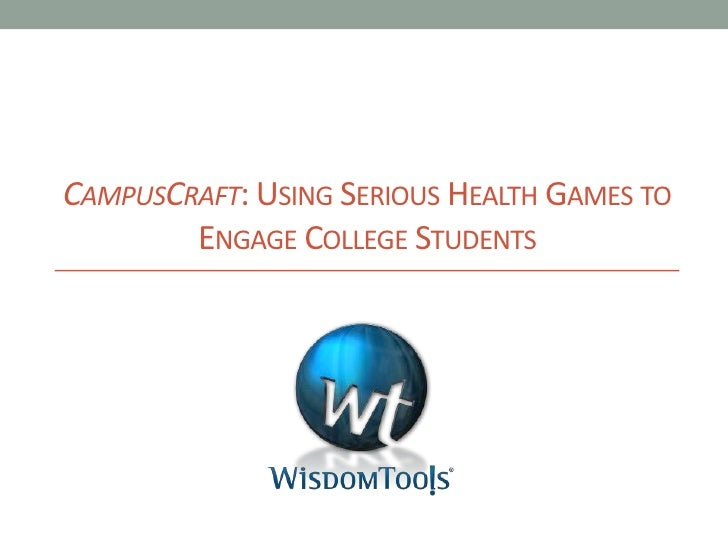 CampusCraft: Using Serious Health Games to Engage College Students <br />