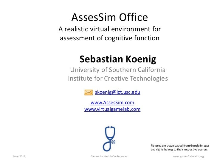AssesSim Office            A realistic virtual environment for            assessment of cognitive function                ...