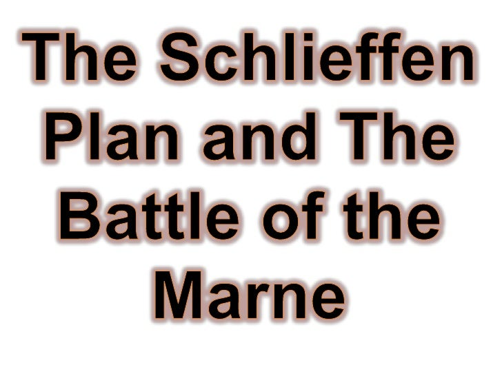 • Germany                 wanted to front avoid WAR.      Chief of staff: Alfred von Schlieffen  Priority: Defeat France...