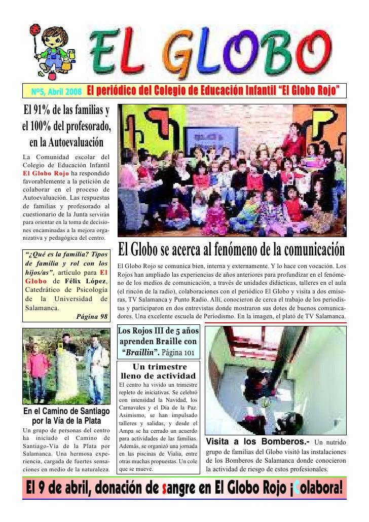 """Nº5, Abril 2008        El periódico del Colegio de Educación Infantil """"El Globo Rojo"""" El 91% de las familias y el 100% del..."""