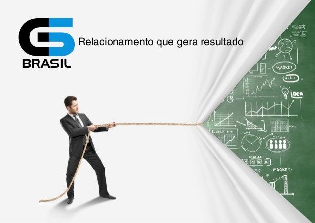 BRASIL  Relacionamento que gera resultado