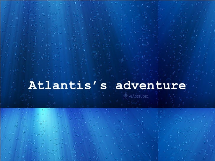 Atlantis's  adventure
