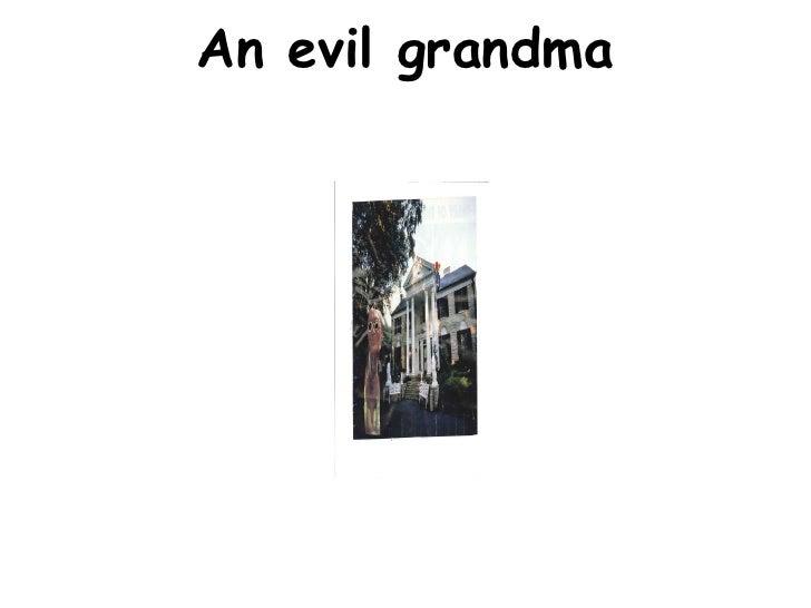 An evil grandma