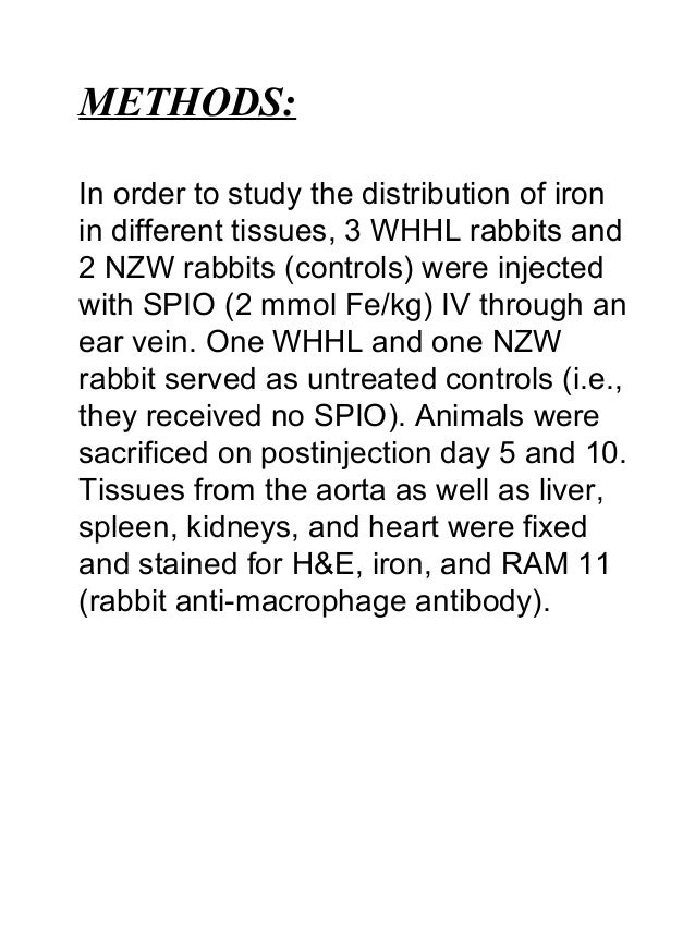 METHODS: In order to study the distribution of iron in different tissues, 3 WHHL rabbits and 2 NZW rabbits (controls) were...