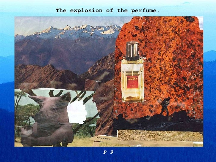 The explosion of the perfume. P 9