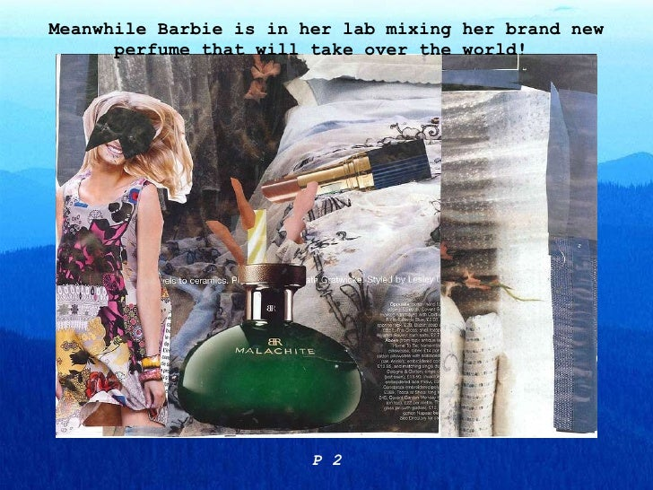 Meanwhile Barbie is in her lab mixing her brand new perfume that will take over the world!  P 2