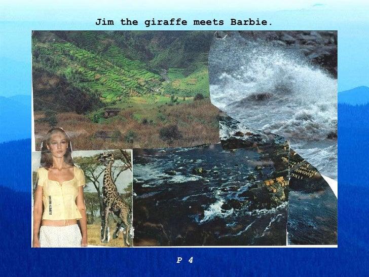 Jim the giraffe meets Barbie. P 4