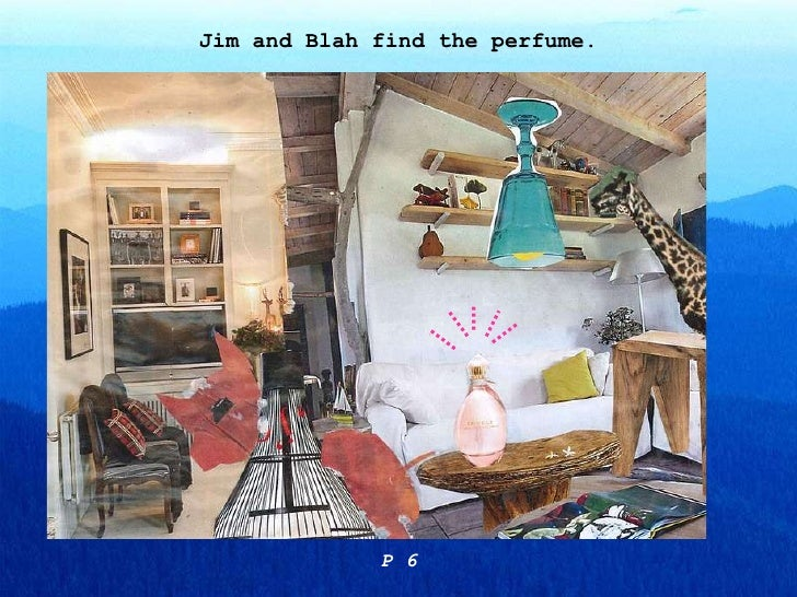 Jim and Blah find the perfume. P 6
