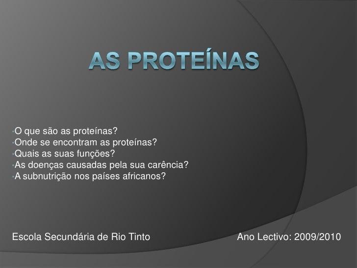 As proteínas<br /><ul><li>O que são as proteínas?