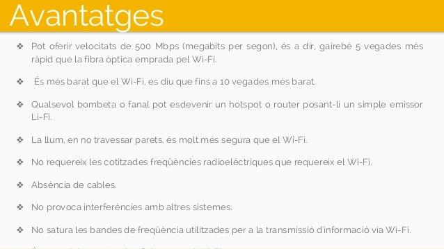 Avantatges ❖ Pot oferir velocitats de 500 Mbps (megabits per segon), és a dir, gairebé 5 vegades més ràpid que la fibra òp...