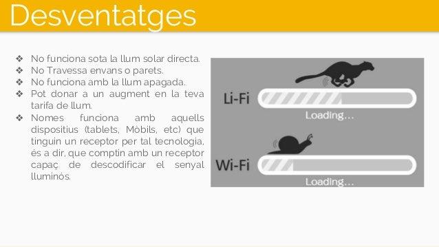 Desventatges ❖ No funciona sota la llum solar directa. ❖ No Travessa envans o parets. ❖ No funciona amb la llum apagada. ❖...