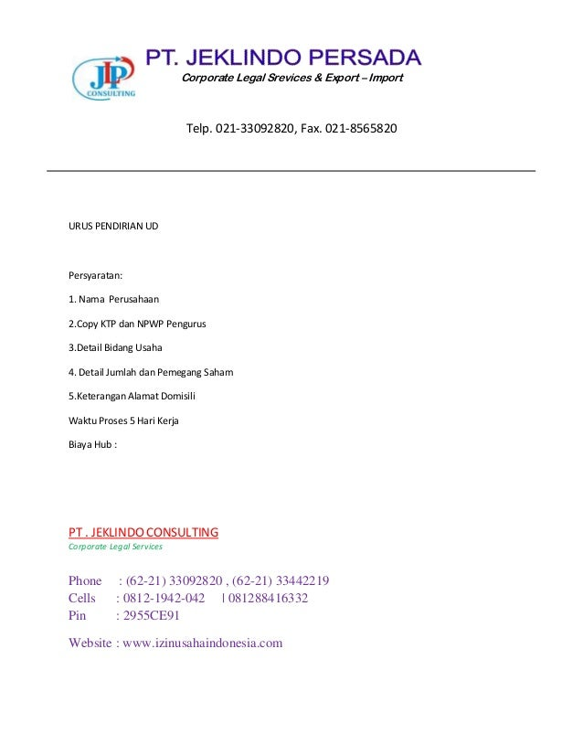 URUS PENDIRIAN UD Persyaratan: 1. Nama Perusahaan 2.Copy KTP dan NPWP Pengurus 3.Detail Bidang Usaha 4. Detail Jumlah dan ...