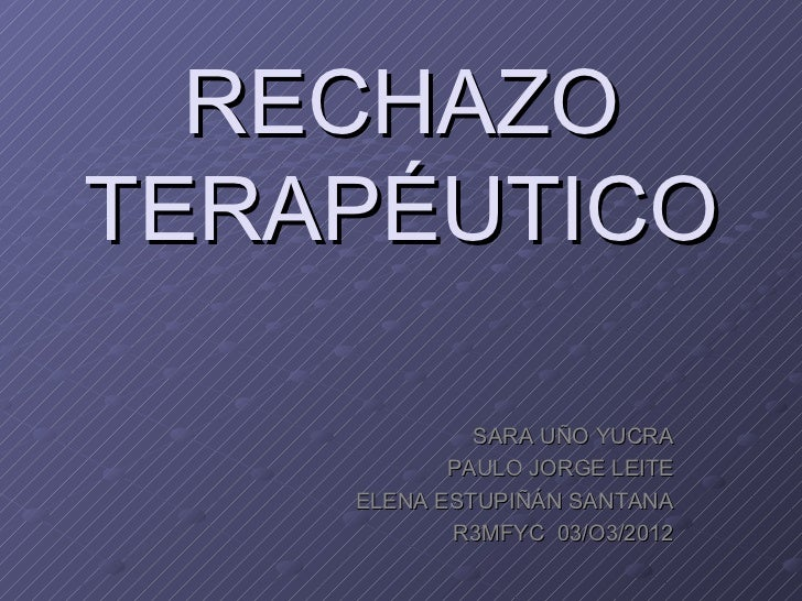 RECHAZOTERAPÉUTICO             SARA UÑO YUCRA           PAULO JORGE LEITE    ELENA ESTUPIÑÁN SANTANA           R3MFYC 03/O...