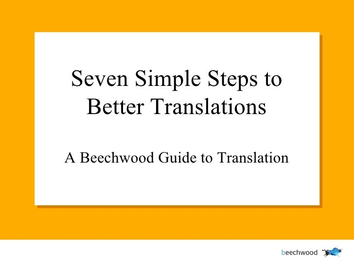 Seven Simple Steps to Better Translations A Beechwood Guide to Translation