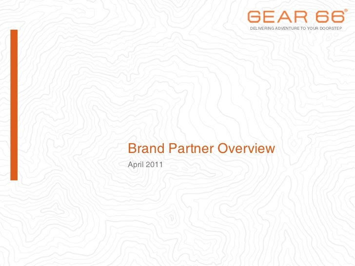 DELIVERING ADVENTURE TO YOUR DOORSTEPBrand Partner OverviewApril 2011