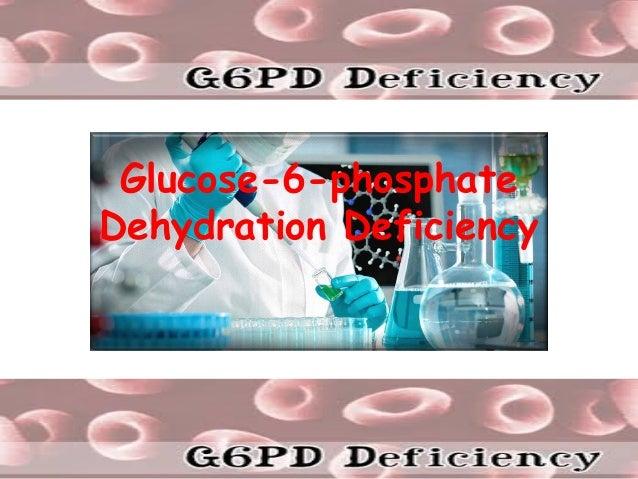 Glucose-6-phosphate Dehydration Deficiency