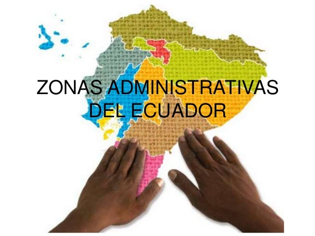 ZONAS ADMINISTRATIVAS DEL ECUADOR