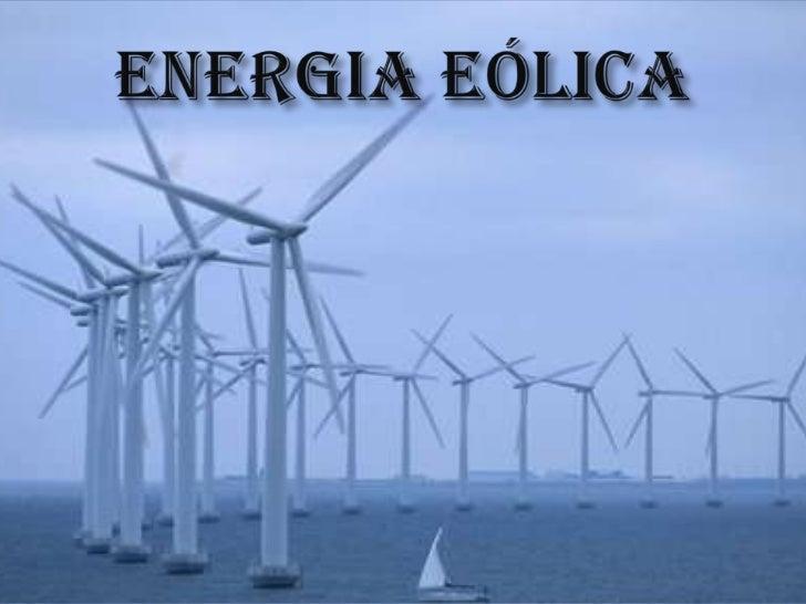    Energia eólica é aquela gerada pelo vento.    Desde a antiguidade este tipo de energia é    utilizado pelo homem, prin...