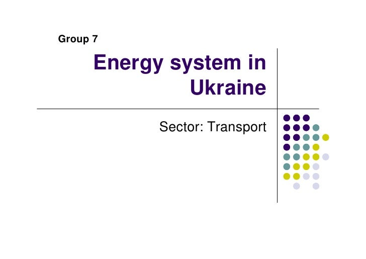 Group 7        Energy system in                Ukraine             Sector: Transport