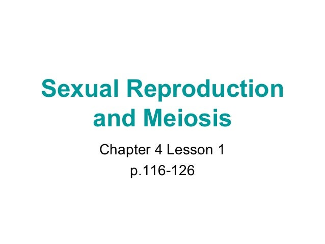 Sexual reproduction and meiosis chapter 4