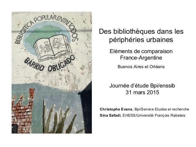 Des bibliothèques dans les périphéries urbaines Eléments de comparaison France-Argentine Buenos Aires et Orléans Journée d...