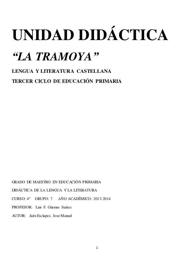 """UNIDAD DIDÁCTICA """"LA TRAMOYA"""" LENGUA Y LITERATURA CASTELLANA TERCER CICLO DE EDUCACIÓN PRIMARIA  GRADO DE MAESTRO EN EDUCA..."""